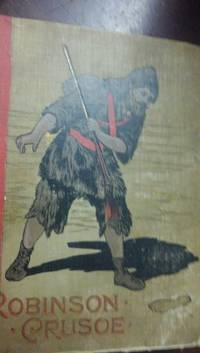image of The Life and Strange Surprising Adventures of Robinson Crusoe, of York, Mariner, as Related By Himself