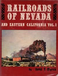image of Railroads of Nevada & Eastern California: Volume 1