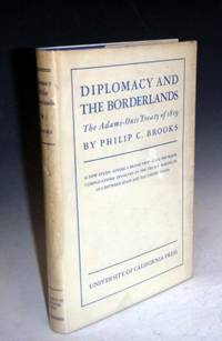 image of Diplomacy and the Borderlands; the Adams-Onis Treaty of 1819