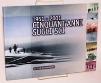 1951 - 2001, Cinquant'anni Sugli Sci