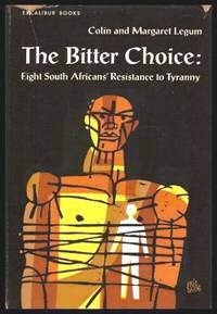 image of THE BITTER CHOICE - Eight South Africans' Resistance to Tyranny