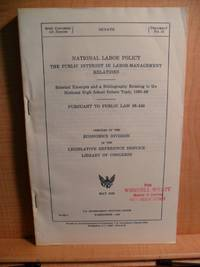 NATIONAL LABOR POLICY THE PUBLIC INTEREST IN LABOR MANAGEMENT RELATIONS Selected Excerpts and a...