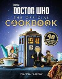 Doctor Who: The Official Cookbook: 40 Wibbly-Wobbly Timey-Wimey Recipes by Joanna Farrow - 2016-09-08