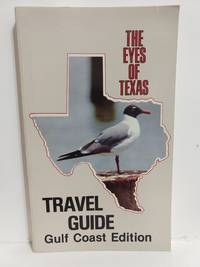 The Eyes of Texas Travel Guide: Gulf Coast Edition