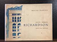 H. H. RICHARDSON AND HIS OFFICE. SELECTED DRAWINGS