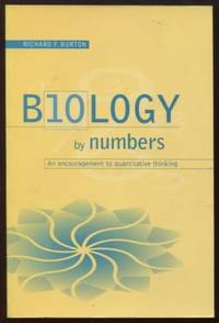 Biology by Numbers ;  An Encouragement to Quantitative Thinking  An  Encouragement to Quantitative Thinking