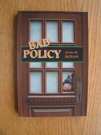 Bad Policy