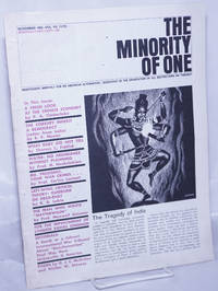 image of The minority of one; 1965, Nov, Vol. 7 No. 72 (whole number) independent monthly publication, dedicated to the elimination of all thought restrictions except for the truth [subhead later modified to read] Independent monthly for an American alternative --dedicated to the eradication of all restrictions on thought [broken run, 67 unduplicated items]