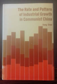The Rise and Pattern of Industrial Growth in Communist China