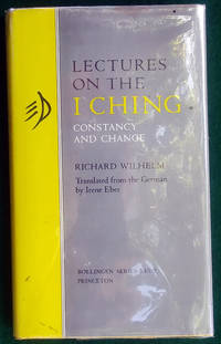 LECTURES ON THE I CHING: CONSTANCY AND CHANGE