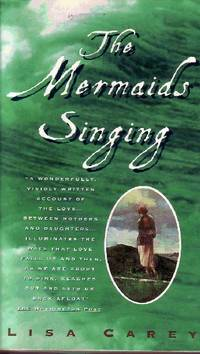 The Mermaids Singing by  Lisa Carey - Paperback - First Printing - 1999 - from Odds and Ends Shop and Biblio.com