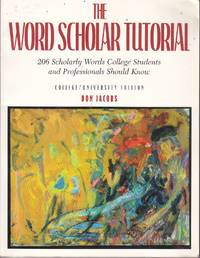 image of The Word Scholar Tutorial 206 Scholarly Words Collee Students and  Professionals Should Know