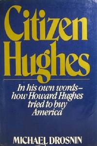 image of Citizen Hughes: In His Own Words How Howard Hughes Tried To Buy America