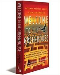 Welcome to the Greenhouse: New Science Fiction on Climate Change by Gordon Van Gelder - Paperback - from Chris Oliwa (SKU: 20110602)