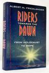 Riders Towards The Dawn From Holocaust to Hope