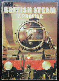 British Steam. A Profile. by Whitehouse, Patrick - 1976