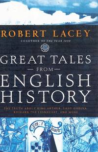 GREAT TALES FROM ENGLISH HISTORY The Truth about King Arthur, Lady Godiva,  Richard the...