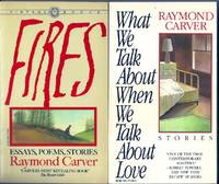 WHAT WE TALK ABOUT WHEN WE TALK ABOUT LOVE and FIRES. ESSAYS POEMS STORIES