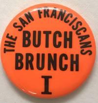 The San Franciscans / Butch Brunch I [pinback button]