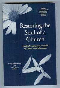 Restoring the Soul of a Church: Healing Congregations Wounded by Clergy Sexual Misconduct