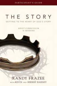 The Story Adult Curriculum Participant's Guide: Getting to the Heart of God's Story