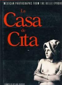 LA Casa De Cita: Mexican Photographs from the Belle Epoque