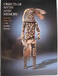 image of Objects of Myth and Memory: American Indian Art at The Brooklyn Museum