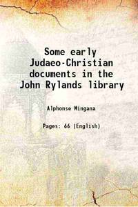 Some early Judaeo-Christian documents in the John Rylands library 1917 [Hardcover] by Alphonse Mingana - Hardcover - 2015 - from Gyan Books (SKU: 1111001245745)