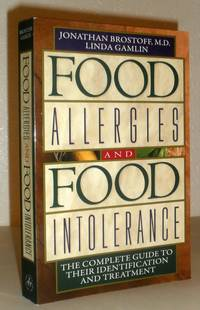 Food Allergies and Food Intolerance - the Complete Guide to Their Identification and Treatment