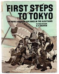 First Steps To Tokyo: The Royal Canadian Air Force in the Aleutians