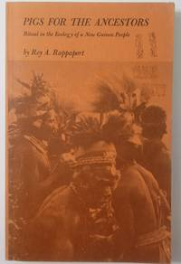 image of PIGS FOR THE ANCESTORS: Ritual in the Ecology of a New Guinea People