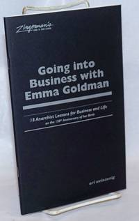 Going into business with Emma Goldman.  18 anarchist lessons for business and life on the 150th anniversary of her birth