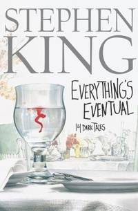 Everything's Eventual : 14 Dark Tales