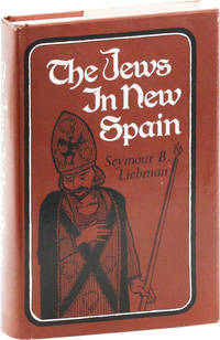 The Jews in New Spain: Faith, Flame, and the Inquisition