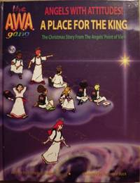 THE A.W.A GANG: ANGELS WITH ATTITUDES! A PLACE FOR THE KING