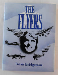 The Flyers The Untold Story of British and Commonwealth Airmen in the Spanish Civil War and Other Air Wars 1919 to 1940