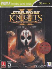 Star Wars Knights of The Old Republic. The Sith Lords. PRIMA Official Guide. xBox