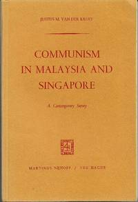 Communism in Malaysia and Singapore: A Contemporary Survey by Justus M Van der Kroef - Paperback - 1967 - from The Penang Bookshelf and Biblio.com