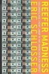image of Reefer Madness: Sex, Drugs, and Cheap Labor in the American Black Market (Paperback)