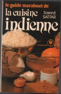 Le Guide Marabout de la cuisine indienne by Sattar Saeed - 1982 - from philippe arnaiz and Biblio.com