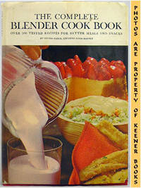 The Complete Blender Cook Book by  Sylvia Schur - Hardcover - Fifth Printing - 1965 - from KEENER BOOKS (Member IOBA) and Biblio.com