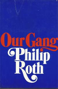 Our Gang by  Philip Roth - Hardcover - 1971 - from KDM Associates and Biblio.com