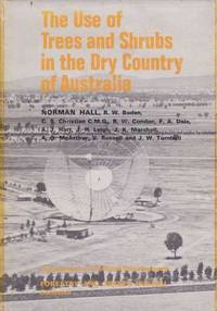 The Use Of Trees and Shrubs in the Dry Country of Australia