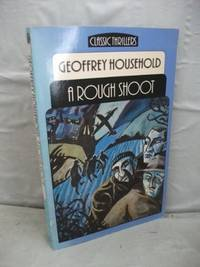 A Rough Shoot (Classic thrillers) by Geoffrey Household - Paperback - from World of Books Ltd and Biblio.com