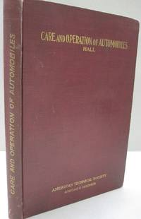 Care and Operation of Automobiles; A Handbook on Driving, Road Troubles and Home Repairs
