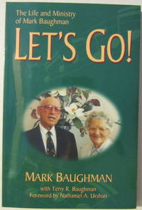 Let's Go!: The Life and Ministry of Mark Baughman