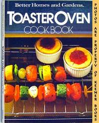 Better Homes And Gardens Toaster Oven Cook Book by  Diane (Editor) Yanney - Hardcover - 1982 Edition: Fifth Printing - 1984 - from KEENER BOOKS (Member IOBA) and Biblio.com