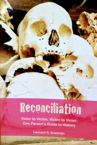 image of Reconciliation:  Victor to Victim, Victim to Victor; One Person's Guide to  History