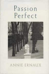 Passion Perfect. by Annie Ernaux - First Ed UK, so stated.  - 1993. - from Black Cat Hill Books and Biblio.com