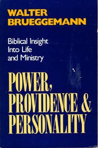 Power, Providence & Personality: Biblical Insight Into Life and Ministry